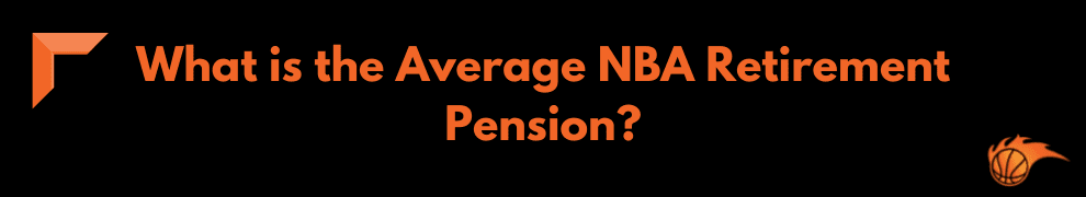 What is the Average NBA Retirement Pension